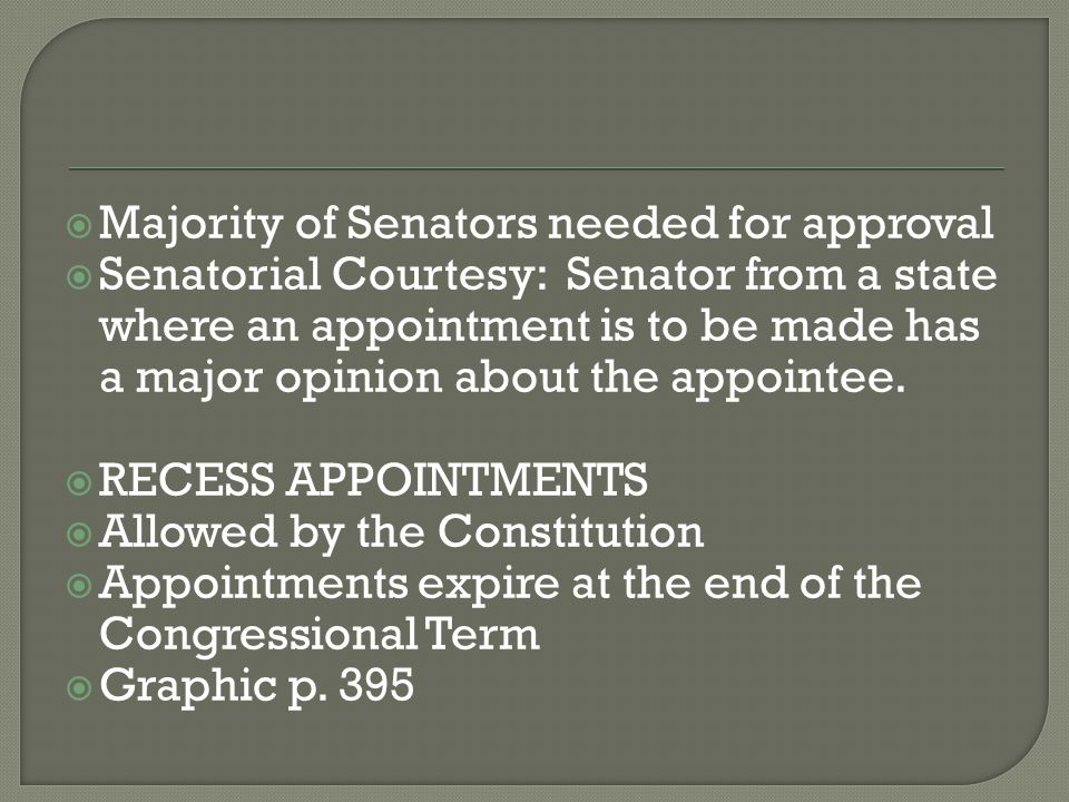  Opposite of the appointment power  Constitution doesn't specify how or by whom appointed officers may be dismissed  THE HISTORICAL DEBATE  1 st Congress (1789) argued that the power to dismiss appointees should require Senatorial consent