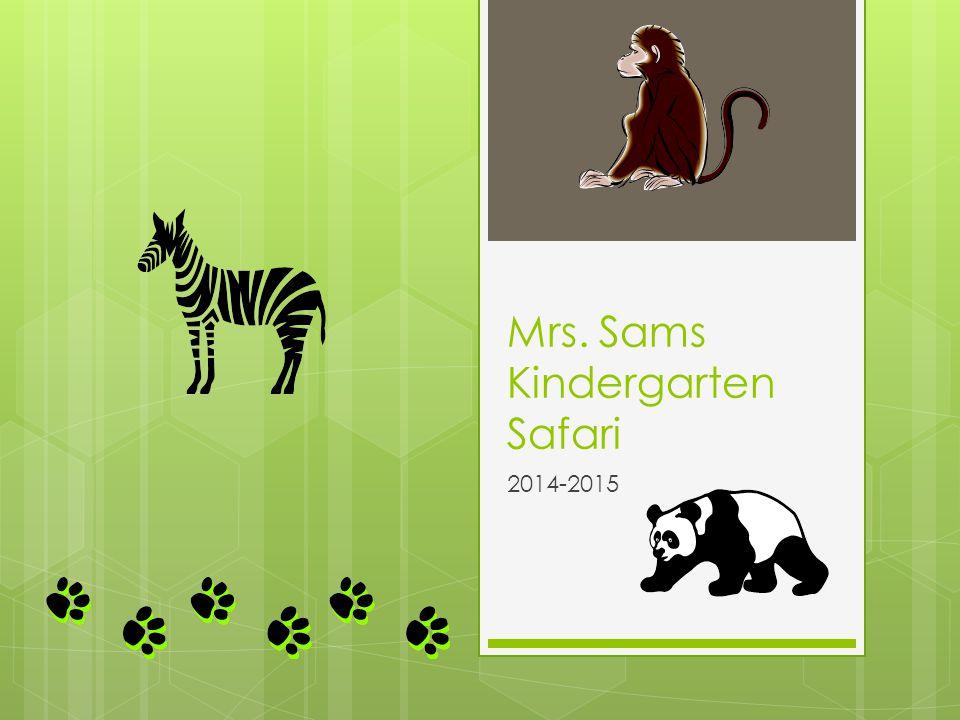 Mrs. Sams Kindergarten Safari 2014-2015
