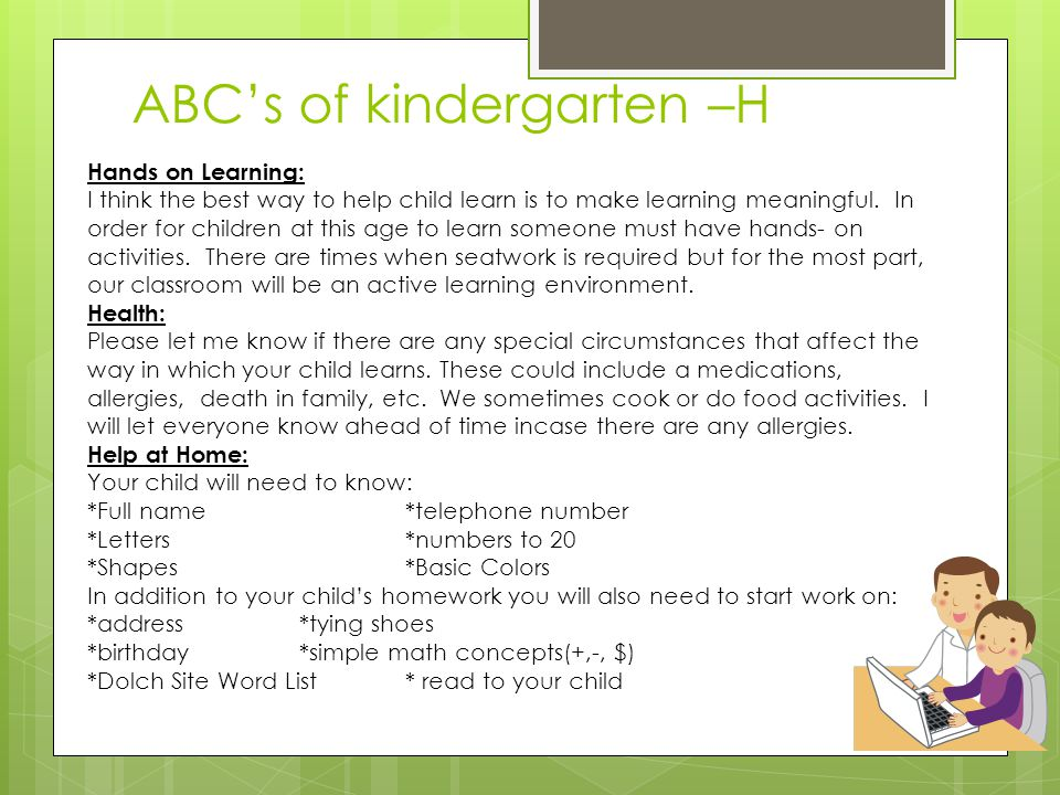 ABC's of kindergarten –H Hands on Learning: I think the best way to help child learn is to make learning meaningful. In order for children at this age