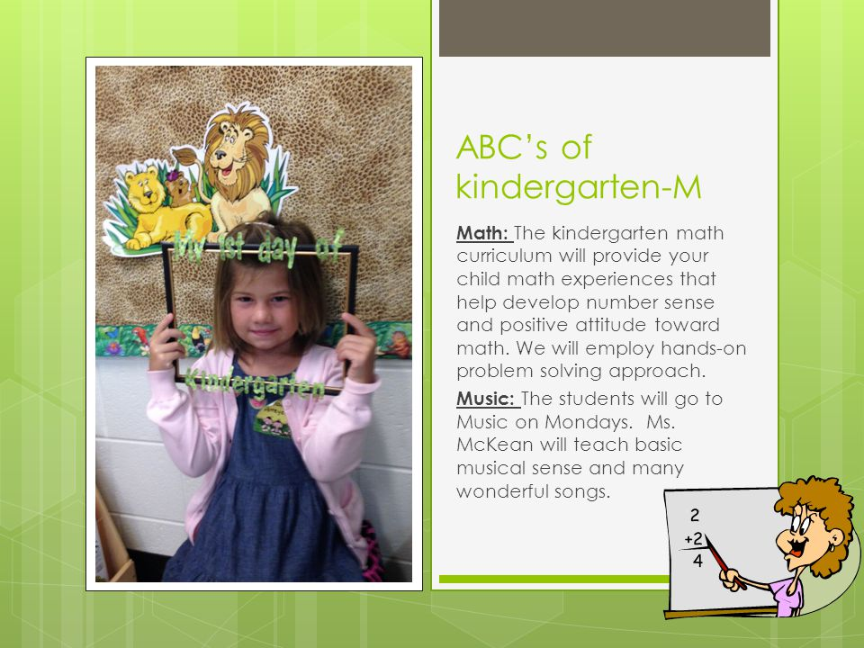 ABC's of kindergarten-M Math: The kindergarten math curriculum will provide your child math experiences that help develop number sense and positive at