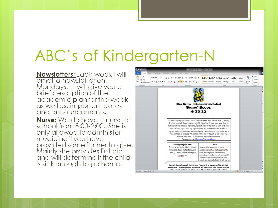 ABC's of Kindergarten-N Newsletters: Each week I will email a newsletter on Mondays. It will give you a brief description of the academic plan for the