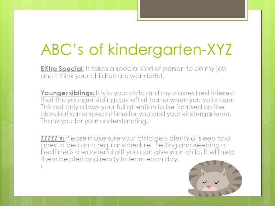 ABC's of kindergarten-XYZ EXtra Special : It takes a special kind of person to do my job and I think your children are wonderful. Younger siblings: It