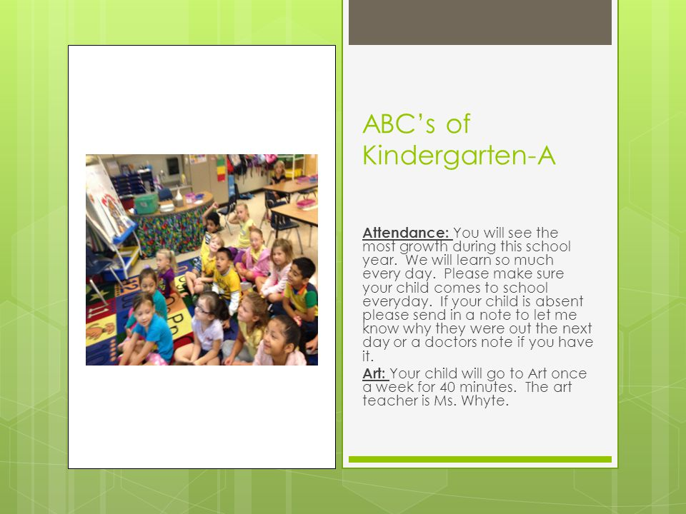 ABC's of Kindergarten-A Attendance: You will see the most growth during this school year.