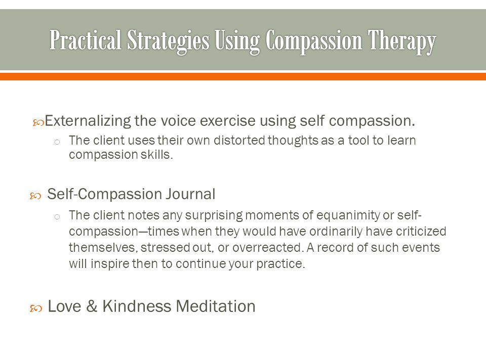  Externalizing the voice exercise using self compassion.
