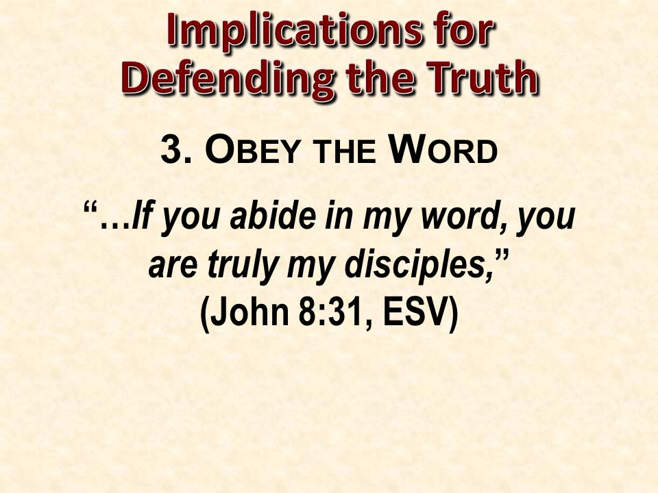 … If you abide in my word, you are truly my disciples, (John 8:31, ESV)