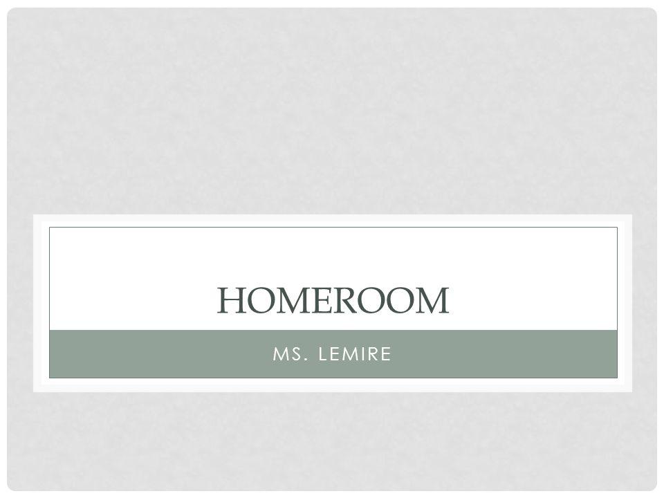 HOMEROOM MS. LEMIRE