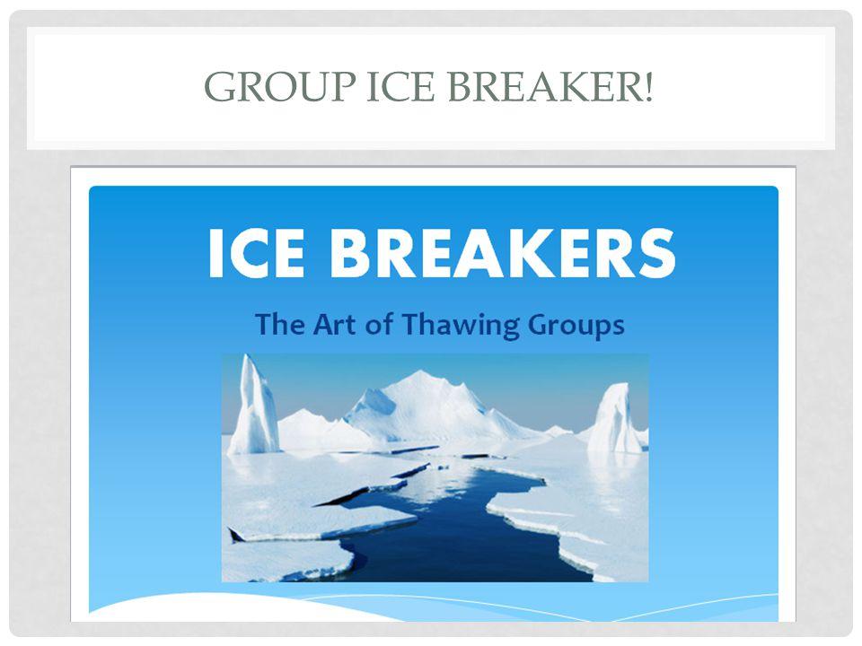 GROUP ICE BREAKER!