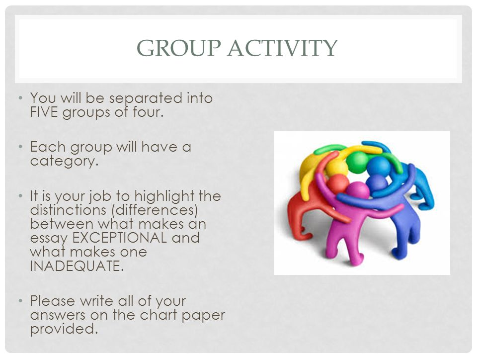 GROUP ACTIVITY You will be separated into FIVE groups of four.