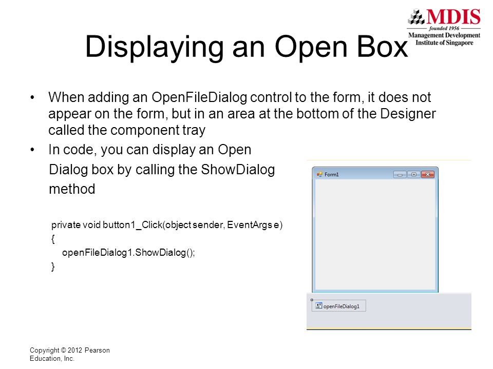 Displaying an Open Box When adding an OpenFileDialog control to the form, it does not appear on the form, but in an area at the bottom of the Designer