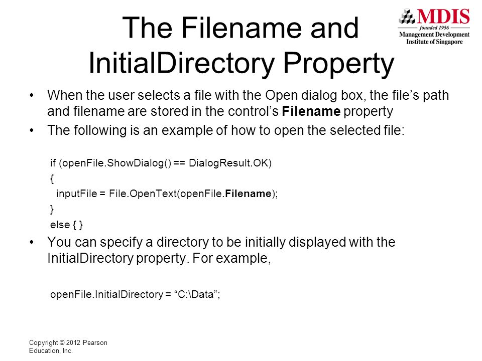 The Filename and InitialDirectory Property When the user selects a file with the Open dialog box, the file's path and filename are stored in the contr