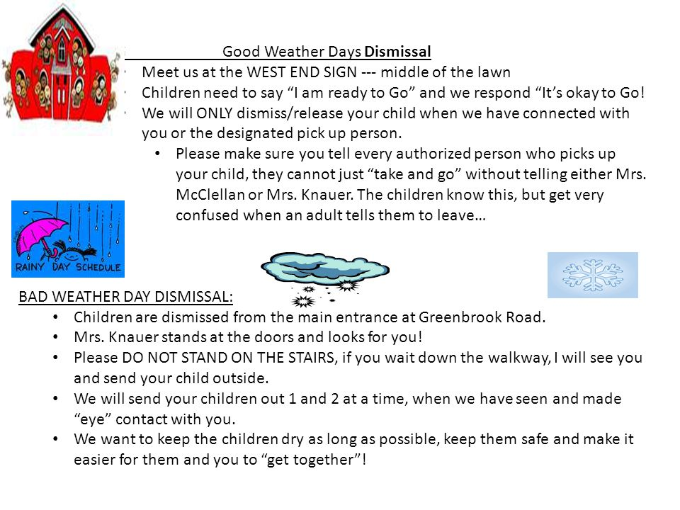"DISMISSA Good GGood Weather Days Dismissal Meet us at the WEST END SIGN --- middle of the lawn Children need to say ""I am ready to Go"" and we respond"