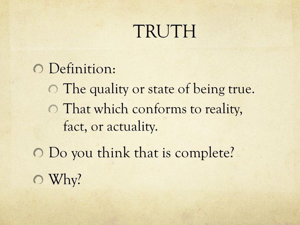 SUBJECTIVE TRUTH vs OBJECTIVE TRUTH Examples of Objective Truth Historical Events Math & Empirical Sciences Ethics and Morals Religions How can ethics and moral and religious truth be objective?
