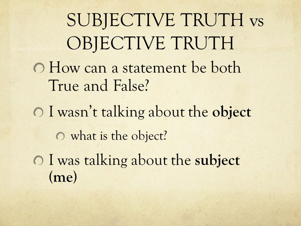 SOURCES OF KNOWLEDGE Which are Objective and which are Subjective.