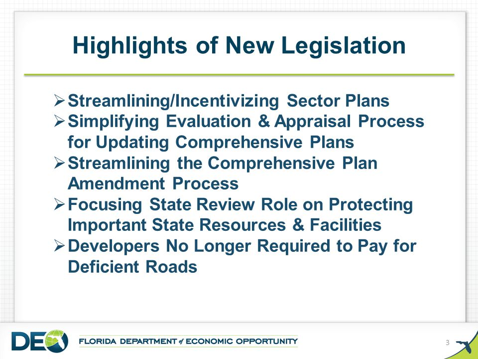 Highlights of New Legislation  Streamlining/Incentivizing Sector Plans  Simplifying Evaluation & Appraisal Process for Updating Comprehensive Plans