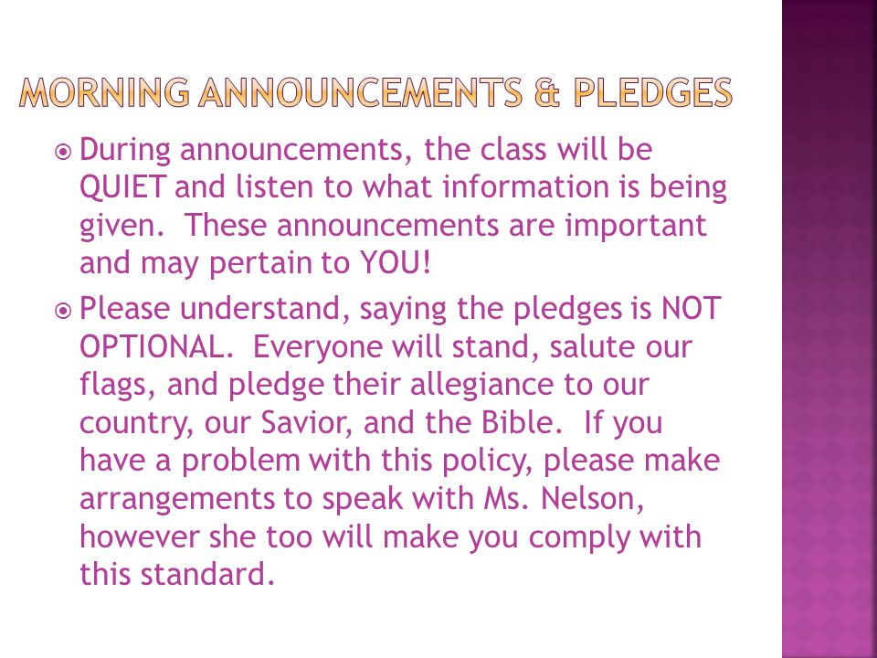  During announcements, the class will be QUIET and listen to what information is being given. These announcements are important and may pertain to YO