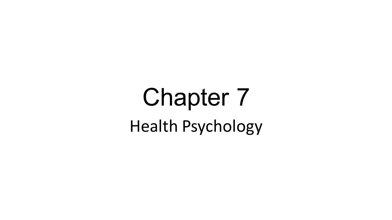 Chapter 7 Health Psychology