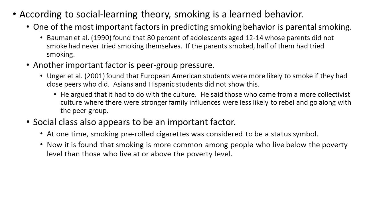 According to social-learning theory, smoking is a learned behavior.