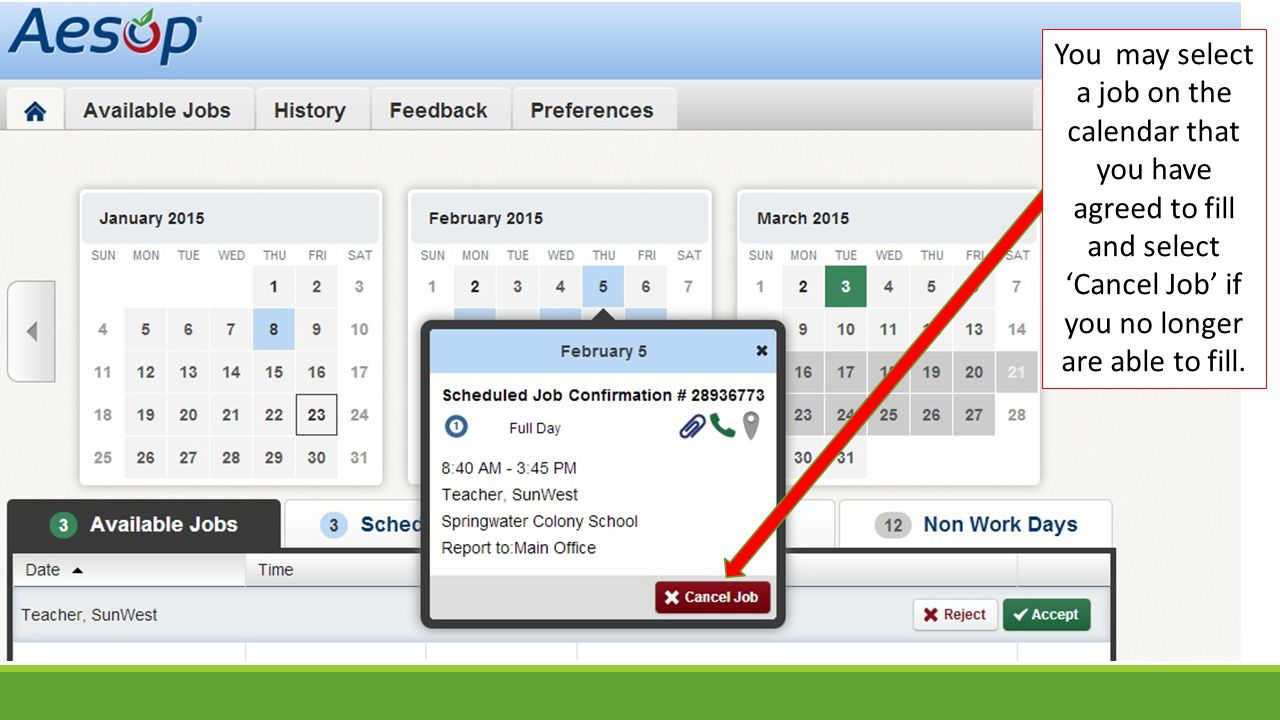 You may select a job on the calendar that you have agreed to fill and select 'Cancel Job' if you no longer are able to fill.