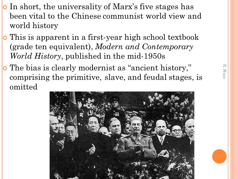 In short, the universality of Marx's five stages has been vital to the Chinese communist world view and world history This is apparent in a first-year