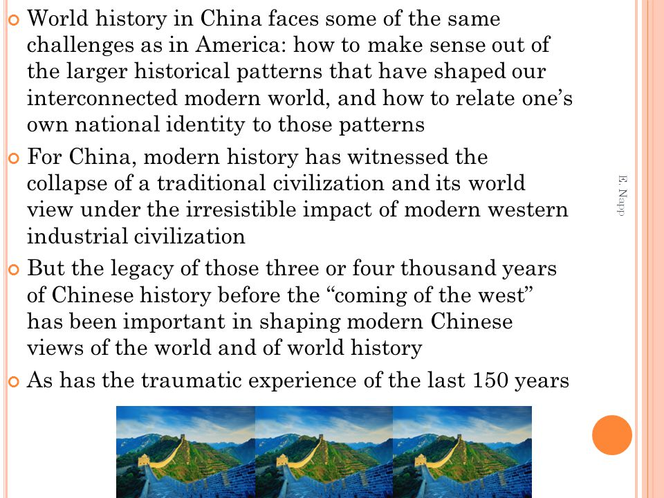 World history in China faces some of the same challenges as in America: how to make sense out of the larger historical patterns that have shaped our i
