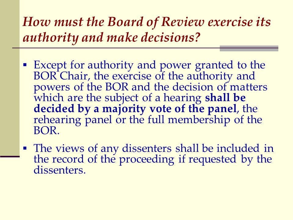 How must the Board of Review exercise its authority and make decisions.