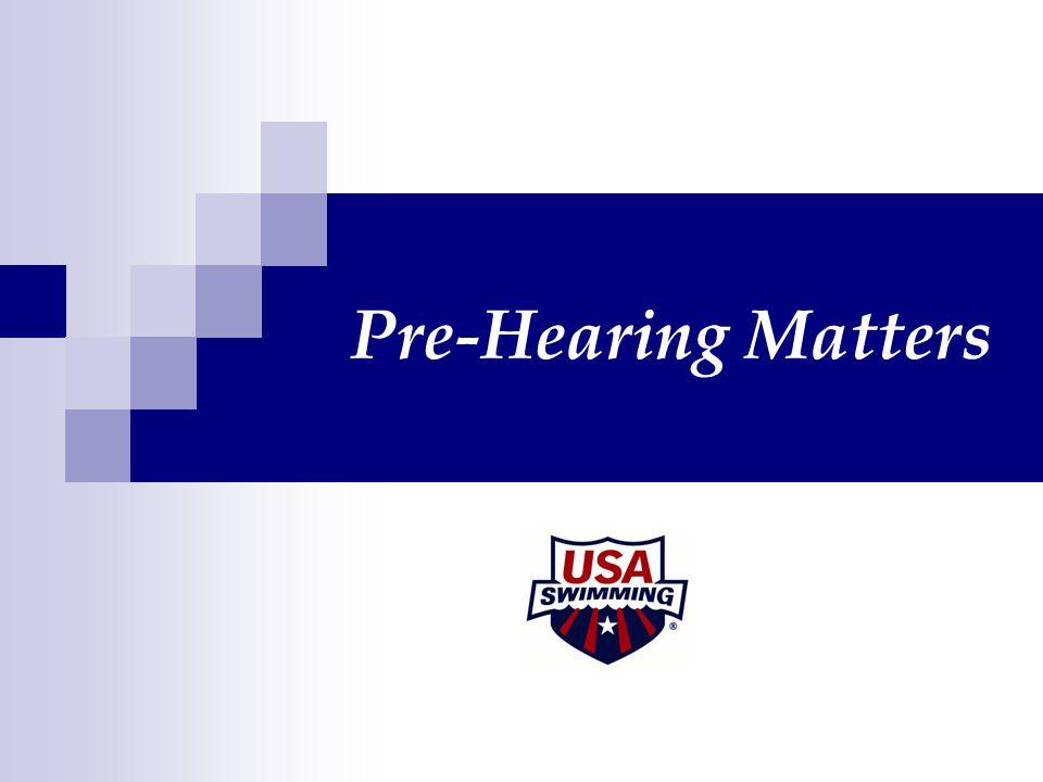 Pre-Hearing Matters