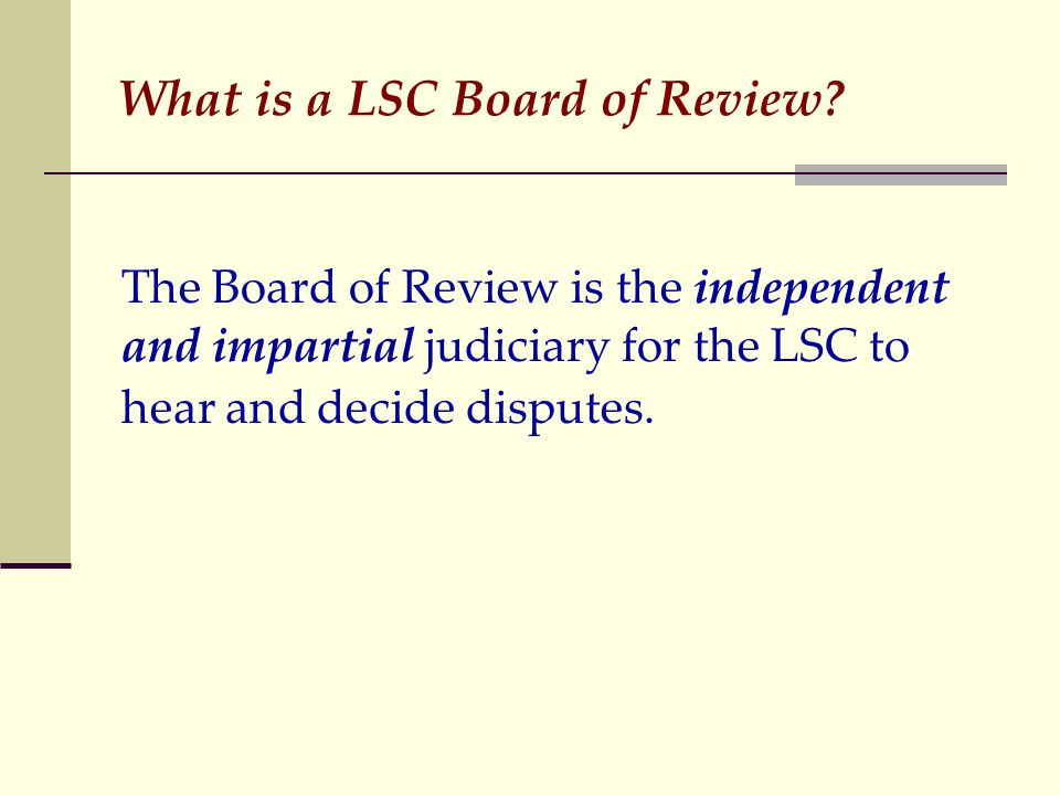 What is a LSC Board of Review.