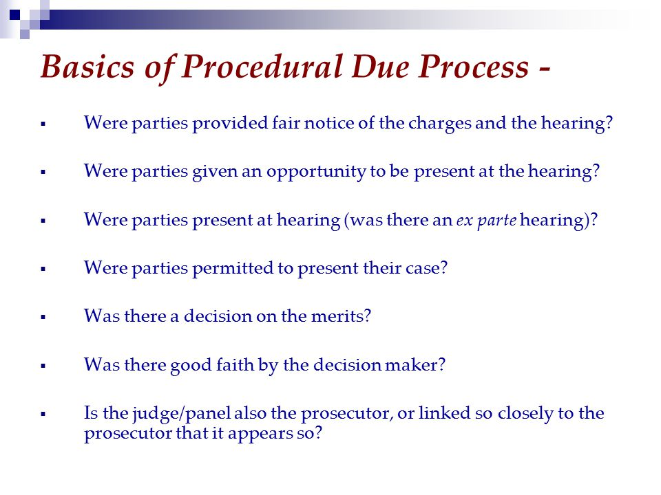 Basics of Procedural Due Process -  Were parties provided fair notice of the charges and the hearing.
