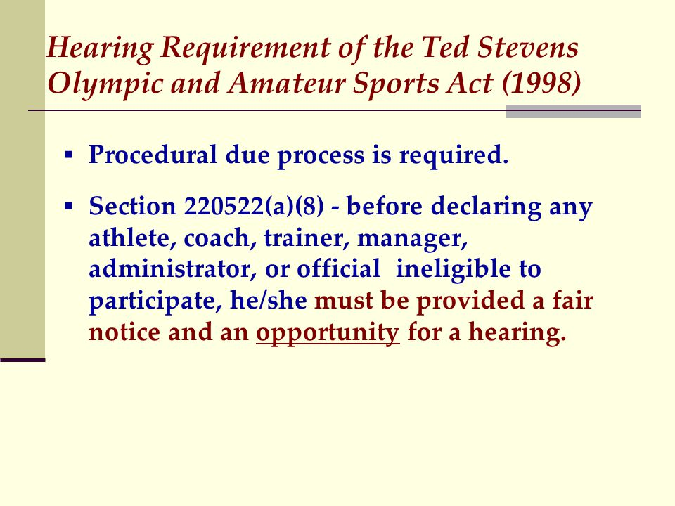 Hearing Requirement of the Ted Stevens Olympic and Amateur Sports Act (1998)  Procedural due process is required.