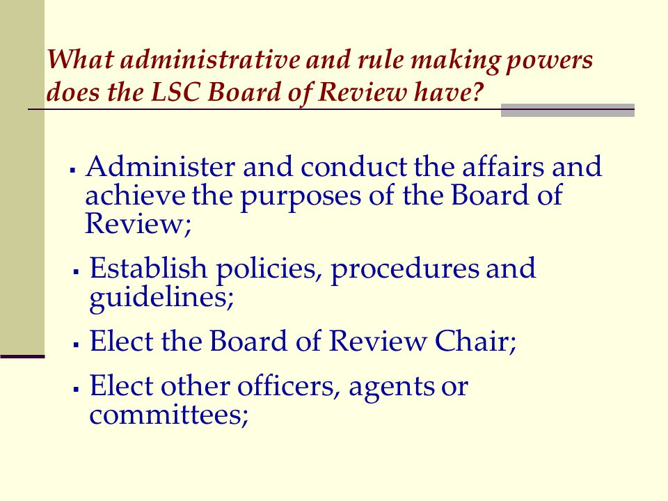 What administrative and rule making powers does the LSC Board of Review have.