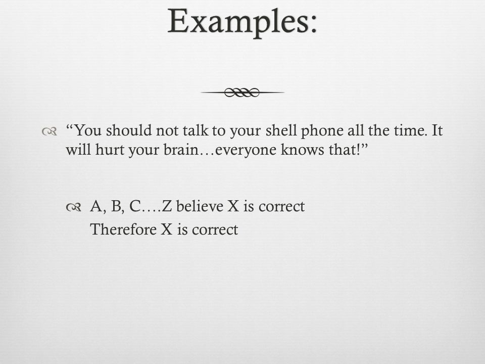 Examples:  You should not talk to your shell phone all the time.
