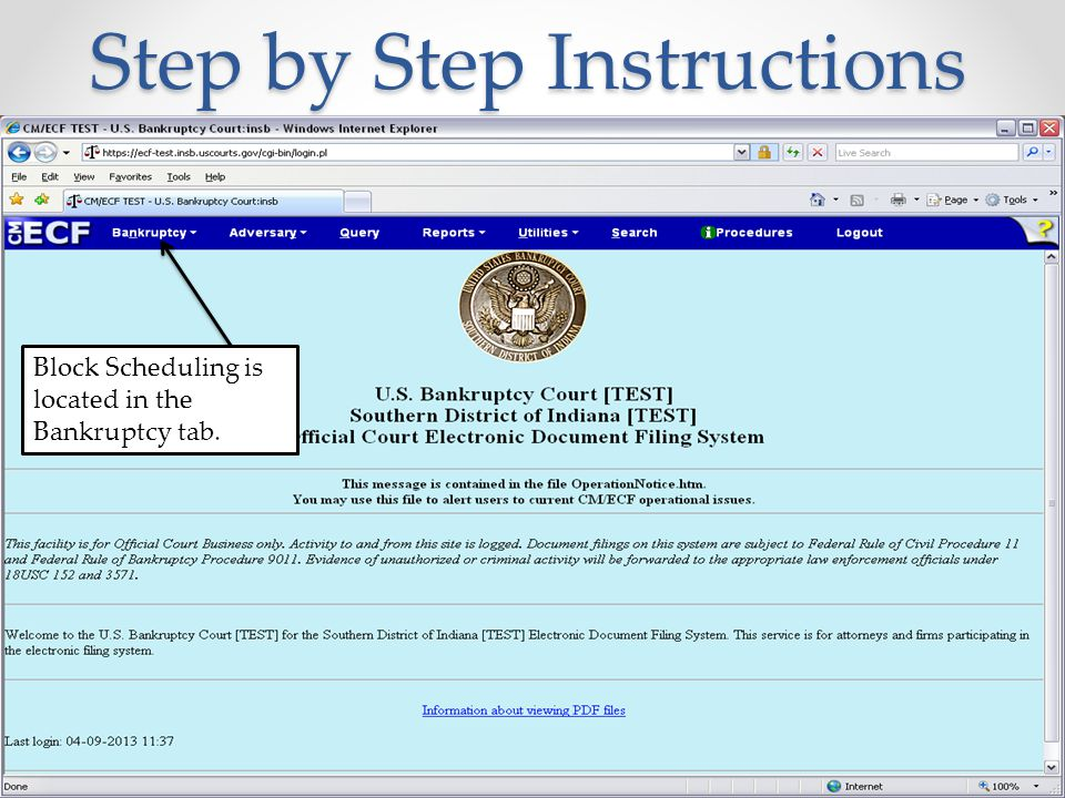 Step by Step Instructions Block Scheduling is located in the Bankruptcy tab.
