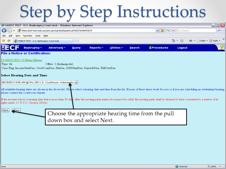 Step by Step Instructions Choose the appropriate hearing time from the pull down box and select Next.