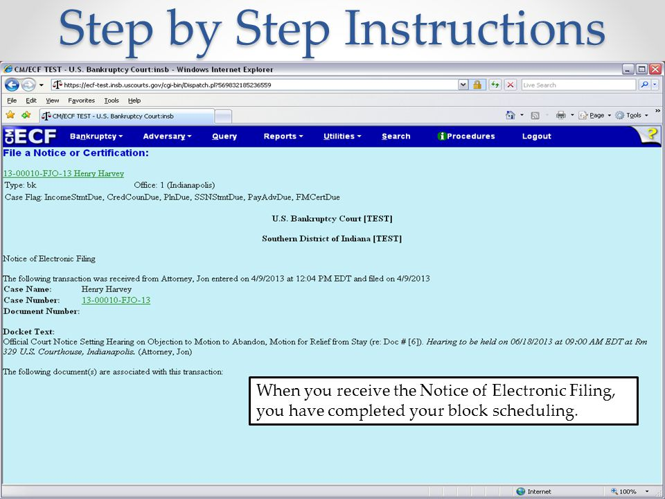 Step by Step Instructions When you receive the Notice of Electronic Filing, you have completed your block scheduling.