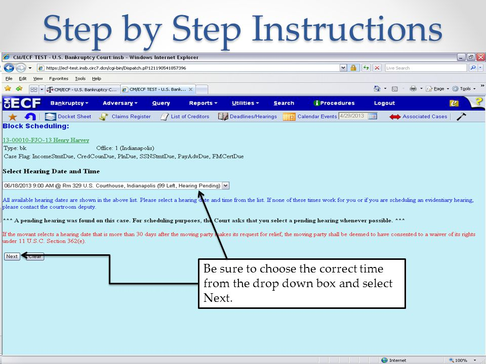 Step by Step Instructions Be sure to choose the correct time from the drop down box and select Next.
