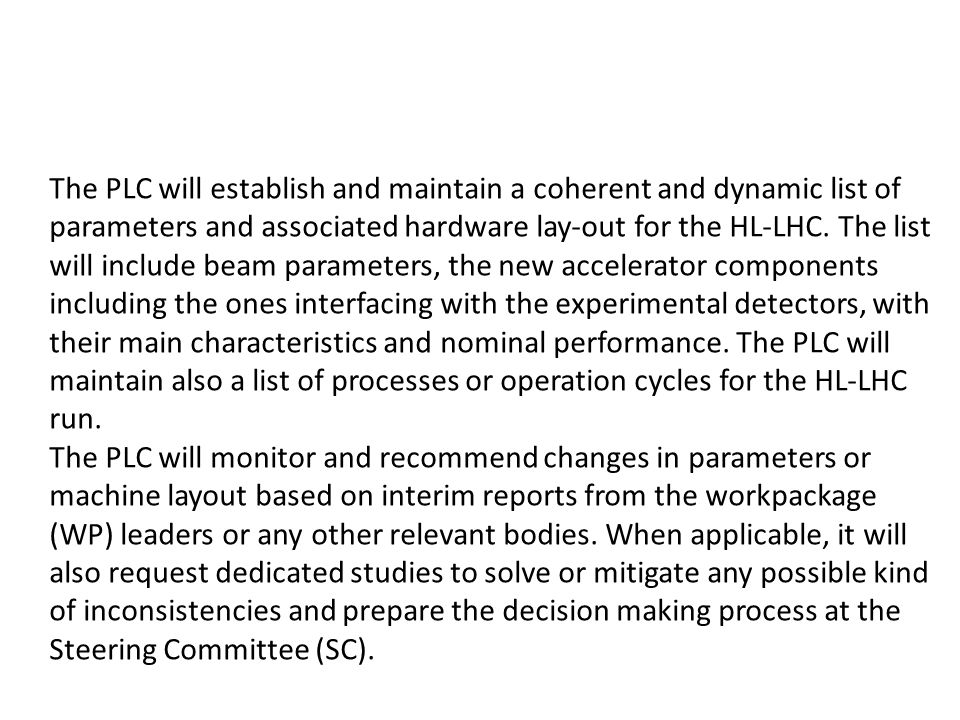 The PLC will establish and maintain a coherent and dynamic list of parameters and associated hardware lay-out for the HL-LHC.