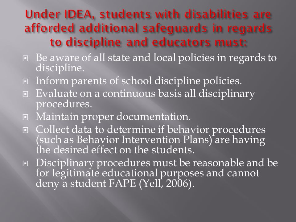  Be aware of all state and local policies in regards to discipline.