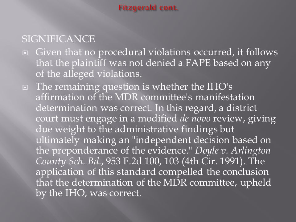 SIGNIFICANCE  Given that no procedural violations occurred, it follows that the plaintiff was not denied a FAPE based on any of the alleged violations.