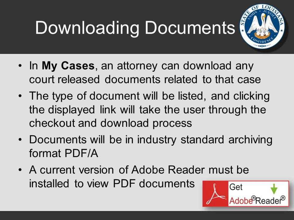 Downloading Documents In My Cases, an attorney can download any court released documents related to that case The type of document will be listed, and