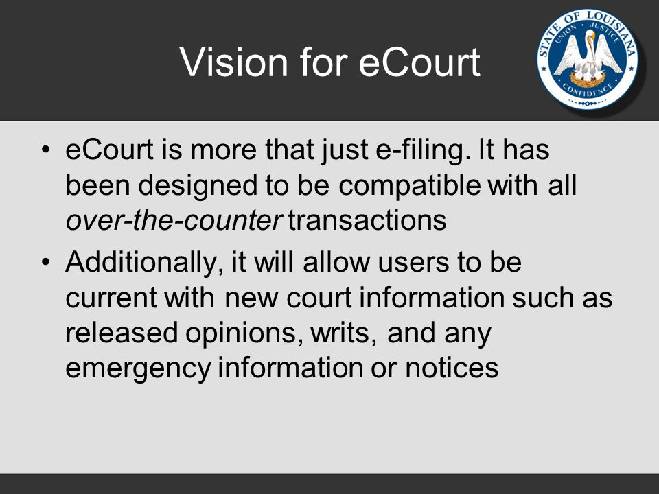 Vision for eCourt eCourt is more that just e-filing.