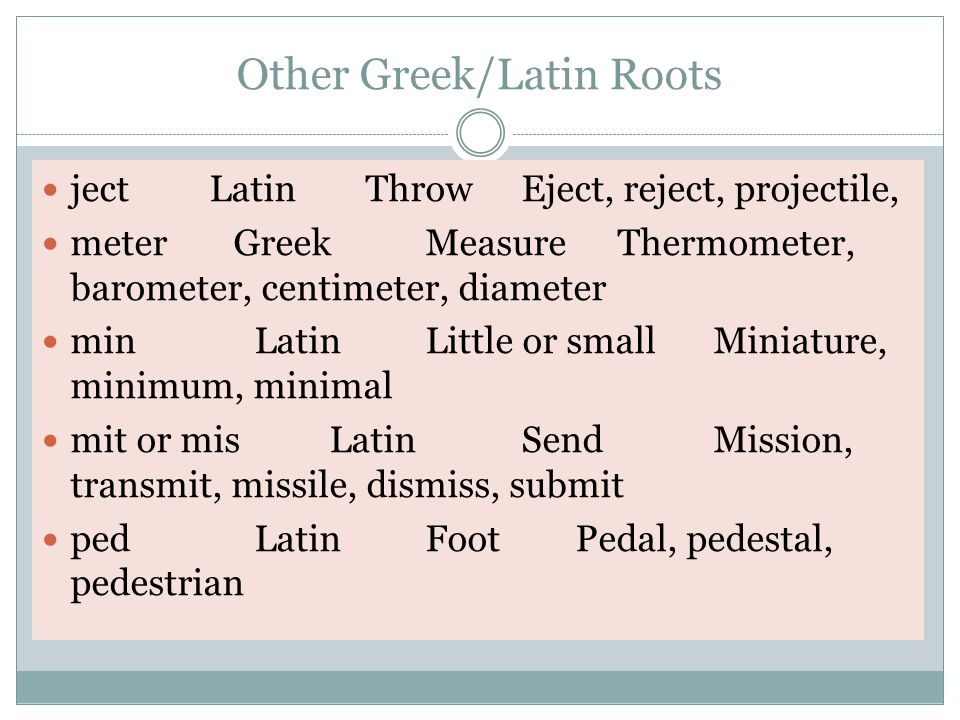Common Greek and Latin Roots.