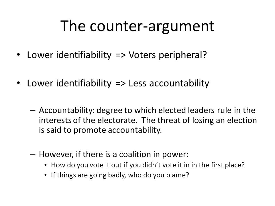 The counter-argument Lower identifiability => Voters peripheral.