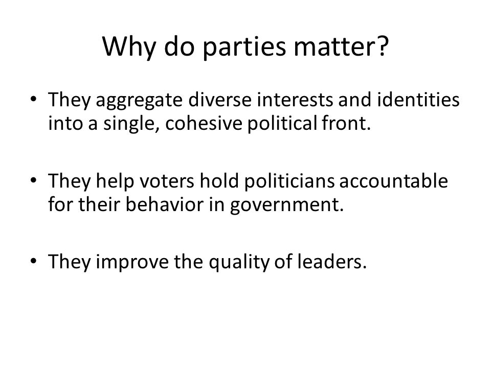Why do parties matter.