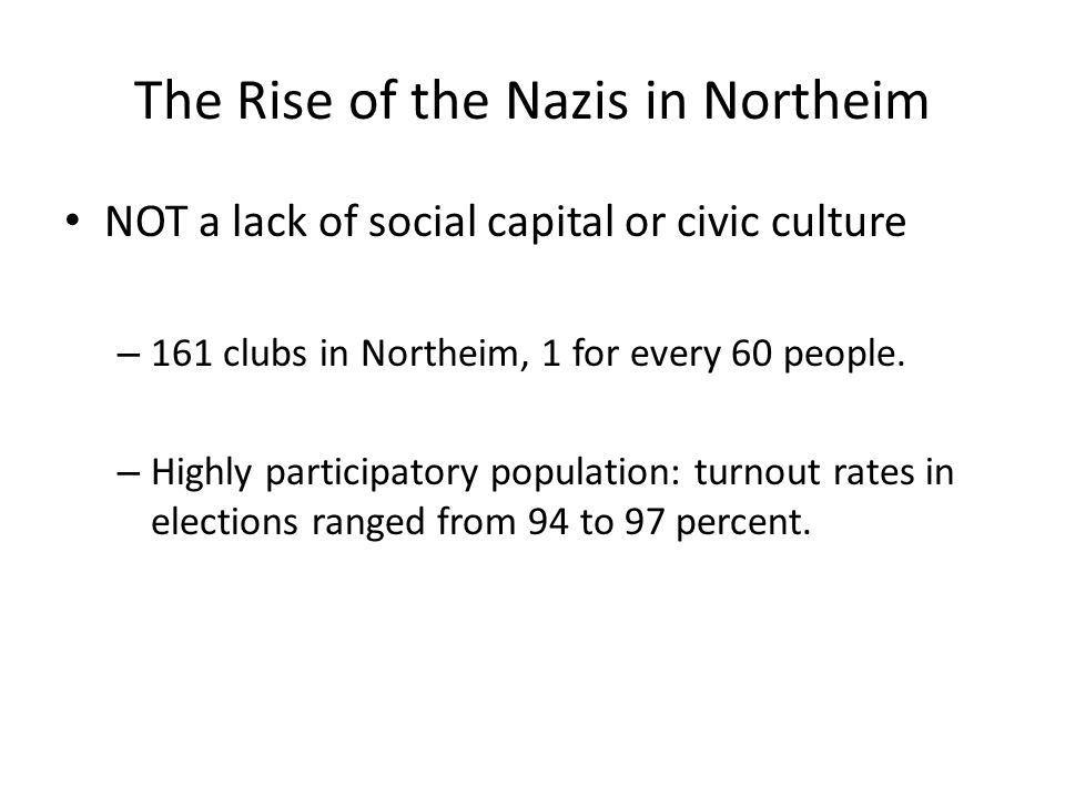 The Rise of the Nazis in Northeim NOT a lack of social capital or civic culture – 161 clubs in Northeim, 1 for every 60 people.