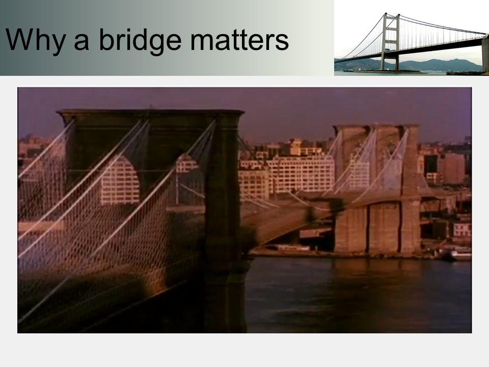 Why a bridge matters