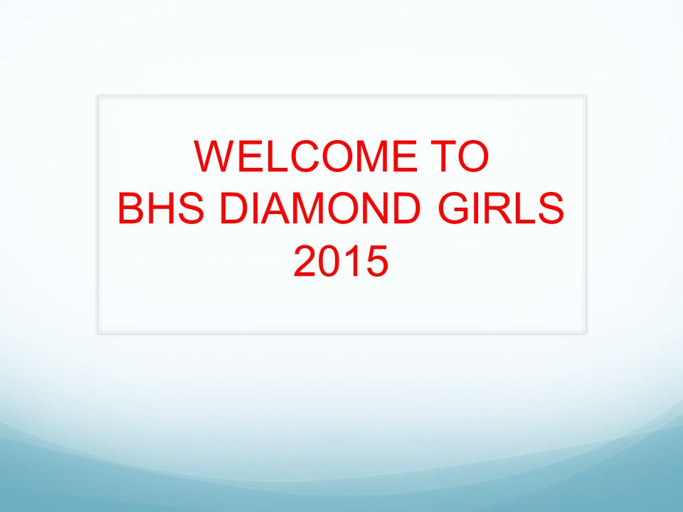 WELCOME TO BHS DIAMOND GIRLS 2015