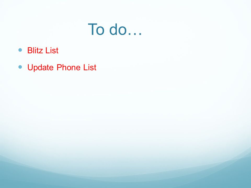 To do… Blitz List Update Phone List