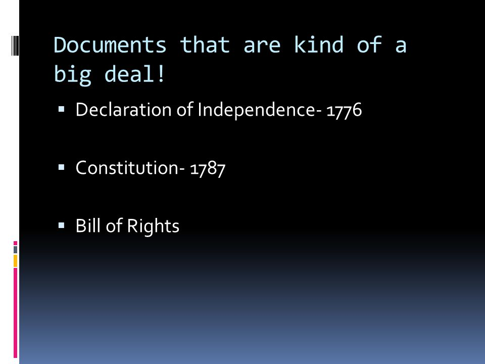 Documents that are kind of a big deal.