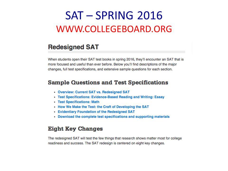 SAT – SPRING 2016 WWW.COLLEGEBOARD.ORG
