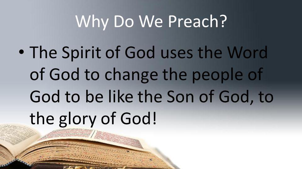 Why Do We Preach.